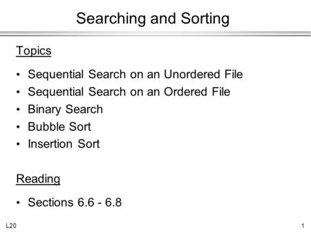 Searching and Sorting Topics Sequential Search on an Unordered File