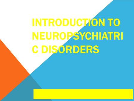 Introduction to neuropsychiatric disorders