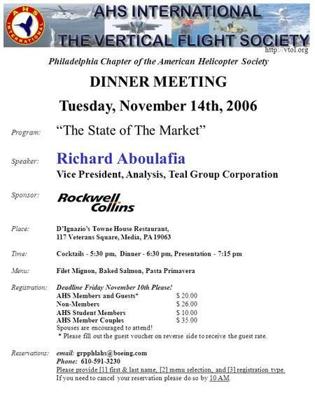 "Philadelphia Chapter of the American Helicopter Society DINNER MEETING Tuesday, November 14th, 2006 Program: ""The State of The Market"" Speaker: Richard."