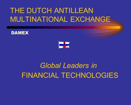 THE DUTCH ANTILLEAN MULTINATIONAL EXCHANGE