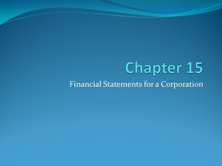 Financial Statements for a Corporation