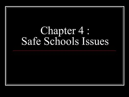 Chapter 4 : Safe Schools Issues. Safe Schools Act and Bill 212/07 S.S.A. Introduced in 2000 Zero tolerance Teachers given authority to suspend Principals.