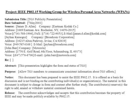 Project: IEEE P802.15 Working Group for Wireless Personal Area Networks (WPANs) Submission Title: [TG3 Publicity Presentation] Date Submitted: [7May2001]