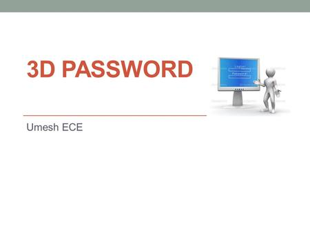 3D password Umesh ECE.