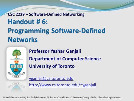 Professor Yashar Ganjali Department of Computer Science University of Toronto  Some slides courtesy.