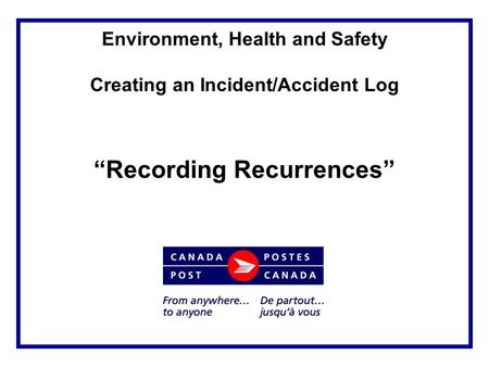 "Environment, Health and Safety Creating an Incident/Accident Log ""Recording Recurrences"""