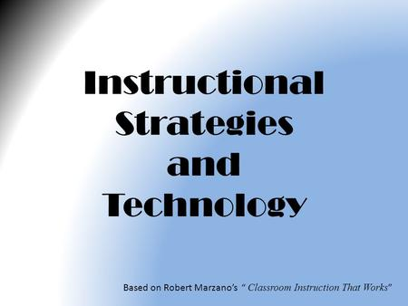 Instructional Strategies and Technology