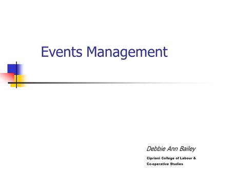 Debbie Ann Bailey Events Management Cipriani College of Labour & Co-operative Studies.