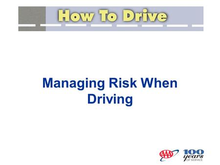 Managing Risk When Driving. All Licensed Drivers – 191,275,719 All Drivers Involvement Rate in Fatal Crashes/100,000 Licensed Drivers – 22.02 (37,795.