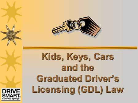 Kids, Keys, Cars and the Graduated Driver's Licensing (GDL) Law.