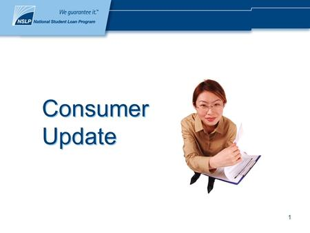 1 Consumer Update. 2 Overview How often it must be provided What consumer information must be provided Who must it be provided to Misrepresentation.