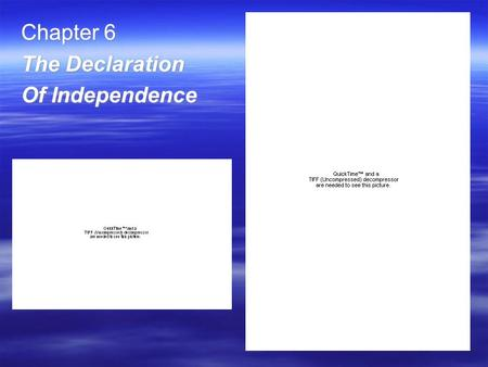 Chapter 6 The Declaration Of Independence.