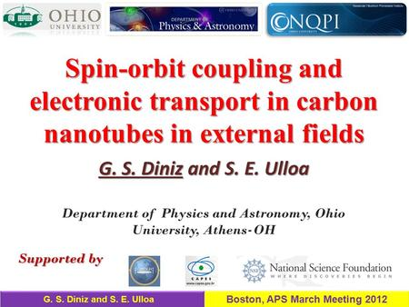 G. S. Diniz and S. E. Ulloa Spin-orbit coupling and electronic transport in carbon nanotubes in external fields Department of Physics and Astronomy, Ohio.