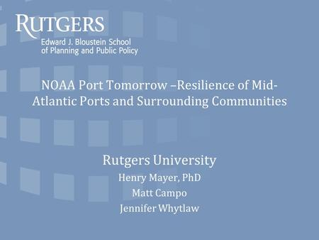 Rutgers University Henry Mayer, PhD Matt Campo Jennifer Whytlaw