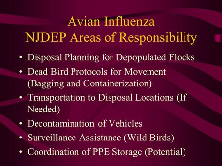Avian Influenza NJDEP Areas of Responsibility Disposal Planning for Depopulated Flocks Dead Bird Protocols for Movement (Bagging and Containerization)