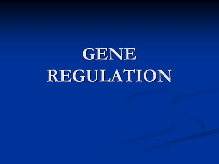GENE REGULATION. Virtually every cell in your body contains a complete set of genes Virtually every cell in your body contains a complete set of genes.