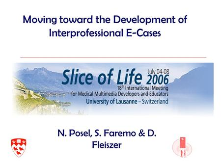 Moving toward the Development of Interprofessional E-Cases N. Posel, S. Faremo & D. Fleiszer.