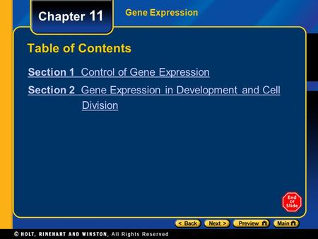 Gene Expression Chapter 11 Table of Contents Section 1 Control of Gene Expression Section 2 Gene Expression in Development and Cell Division.