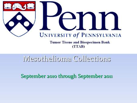 Mesothelioma Collections September 2010 through September 2011.