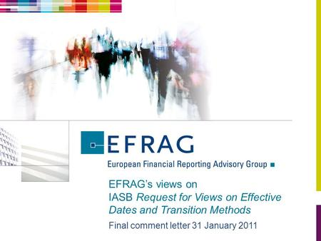 EFRAG's views on IASB Request for Views on Effective Dates and Transition Methods Final comment letter 31 January 2011.
