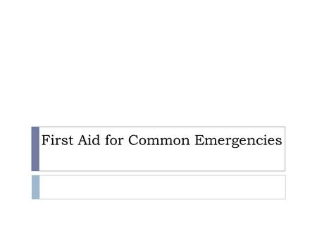 First Aid for Common Emergencies. LEQ…  How can I help someone who has a sprain, bruise or broken bone?