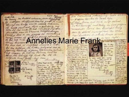 Annelies Marie Frank.. Life during the Holocaust. Anne and her family had to live in a secret annex.