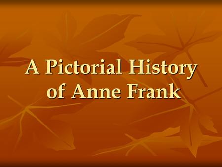 A Pictorial History of Anne Frank. Anne Frank's Family Family.