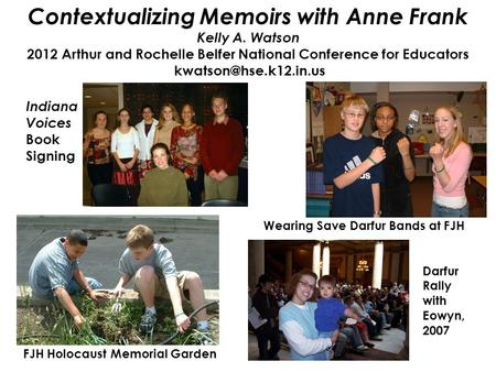 Contextualizing Memoirs with Anne Frank Kelly A. Watson 2012 Arthur and Rochelle Belfer National Conference for Educators FJH Holocaust.