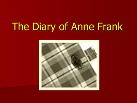 The Diary of Anne Frank Before the War Anne Frank and Her Family.