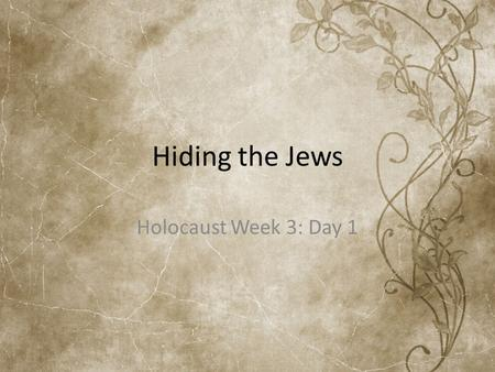 Hiding the Jews Holocaust Week 3: Day 1. The Kindertransport was the movement of German, Polish, Czechoslovakian and Austrian Jewish children to England.