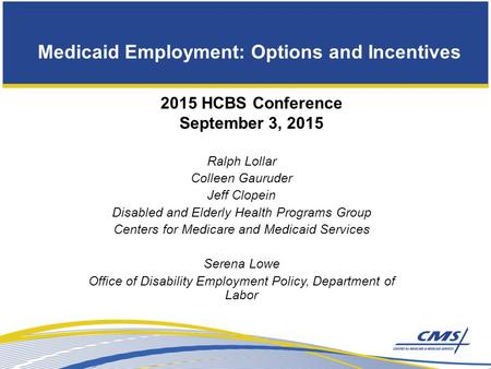 Medicaid Employment: Options and Incentives