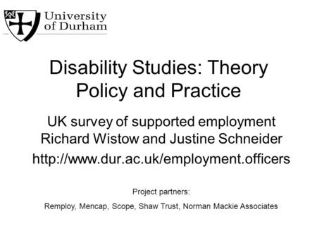 Disability Studies: Theory Policy and Practice UK survey of supported employment Richard Wistow and Justine Schneider