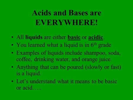 Acids and Bases are EVERYWHERE!