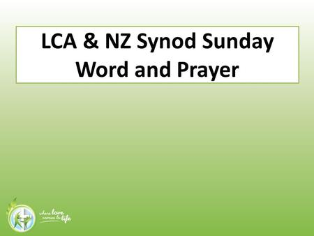 LCA & NZ Synod Sunday Word and Prayer