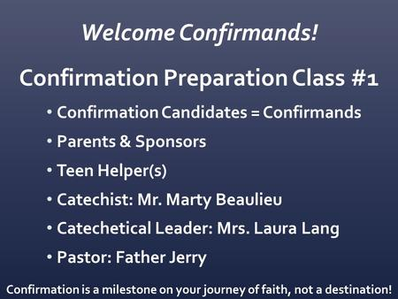 Welcome Confirmands! Confirmation Preparation Class #1