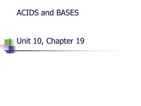 ACIDS and BASES Unit 10, Chapter 19 pH indicators pH indicators are valuable tool for determining if a substance is an acid or a base. The indicator.