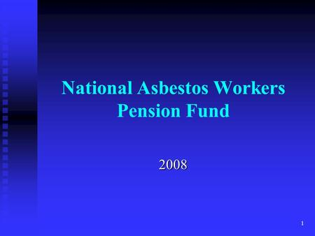 1 National Asbestos Workers Pension Fund 2008. 2 Introduction Participation Participation Benefit Accrual Benefit Accrual Retirement Retirement  Types.