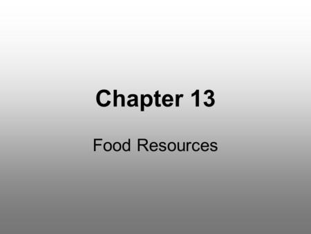 Chapter 13 Food Resources.
