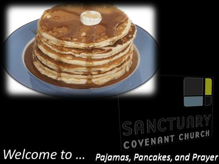 Welcome to … Pajamas, Pancakes, and Prayer. When I Think About The Lord.