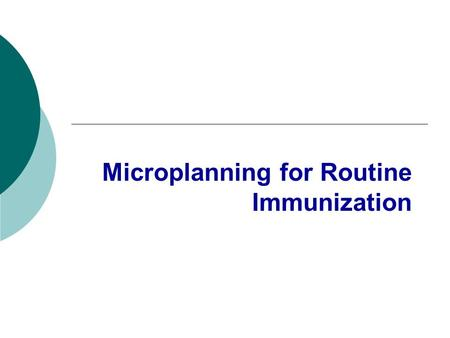 Microplanning for Routine Immunization