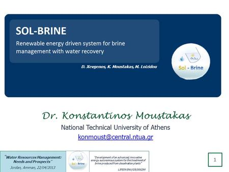 """Development of an advanced, innovative energy autonomous system for the treatment of brine produced from desalination plants"" LIFE09 ENV/GR/000299 "" Water."