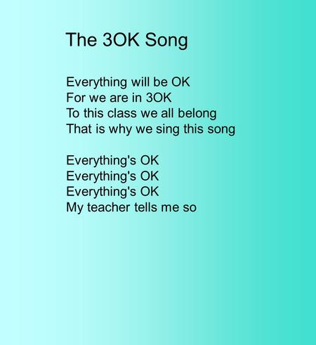 The 3OK Song Everything will be OK For we are in 3OK