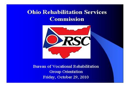 Three (3) Bureaus of RSC Bureau of Vocational Rehabilitation Bureau of Services for the Visually Impaired Bureau of Disability Determination.