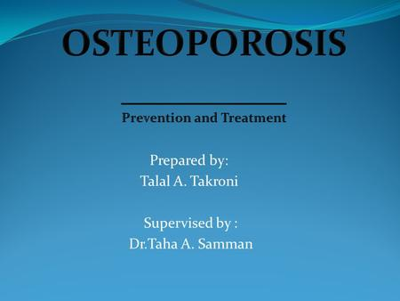 Prepared by: Talal A. Takroni Supervised by : Dr.Taha A. Samman.