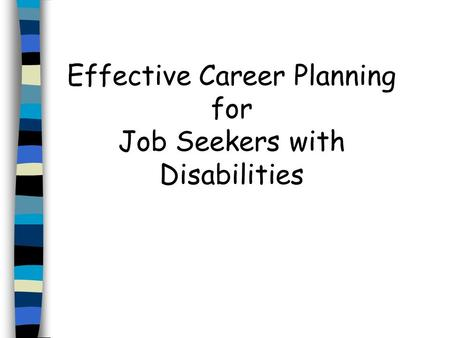 Effective Career Planning for Job Seekers with Disabilities.