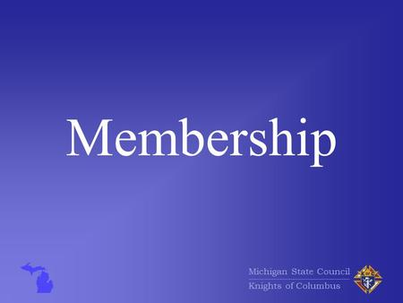 Michigan State Council Knights of Columbus Membership.