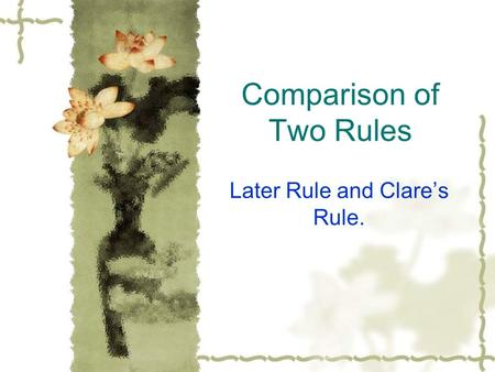 Comparison of Two Rules Later Rule and Clare's Rule.