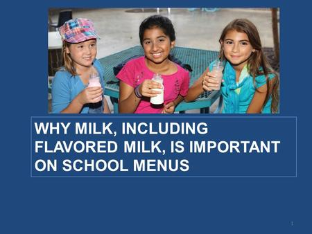 WHY MILK, INCLUDING FLAVORED MILK, IS IMPORTANT ON SCHOOL MENUS 1.