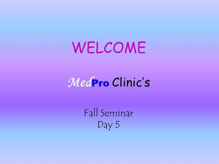 "WELCOME Med Pro Clinic's Fall Seminar Day 5. Case Report #23 Patient –32 year-old male –""Bloated feeling"" –Swelling of the face, feet, and ankles –Discomfort."