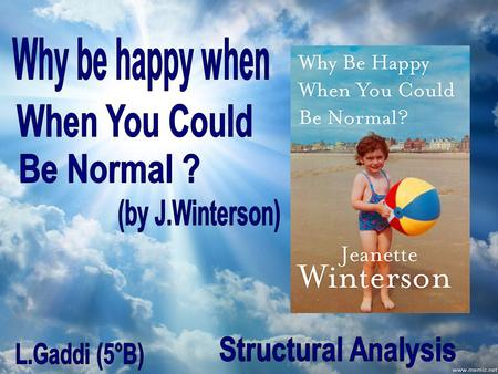 Why be happy when When You Could Be Normal ?